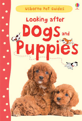 Looking After Dogs and Puppies by Katherine Starke