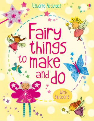 Fairy Things to Make & Do by Rebecca Gilpin