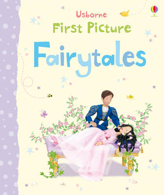 First Picture Fairytales by Felicity Brooks