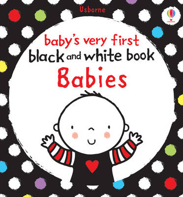 Babys Very First Black and White Books: Babies by