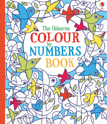 Colour by Numbers Book by Fiona Watt