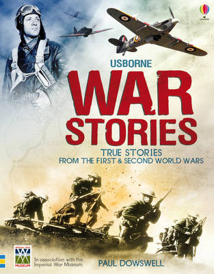 Book of War Stories True Stories from the First & Second World Wars by Paul Dowswell