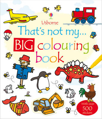 That's Not My... Big Colouring Book by Fiona Watt