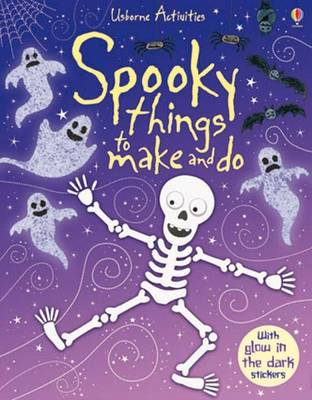 Spooky Things to Make and Do by Fiona Watt