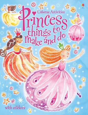 Princess Things to Make and Do by Ruth Brocklehurst