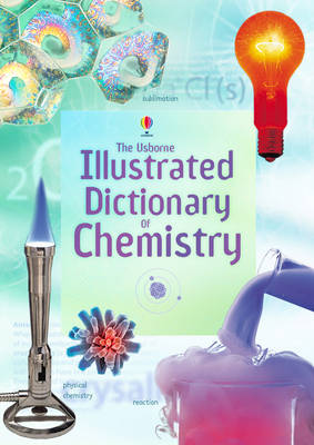 Illustrated Dictionary of Chemistry by Fiona Johnson