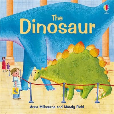 The Dinosaur by Anna Milbourne