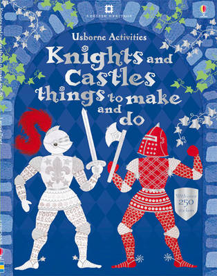 Knights & Castles Things to Make and Do by Rebecca Gilpin