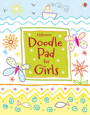 Usborne Doodle Pad for Girls by Kirsteen Robson