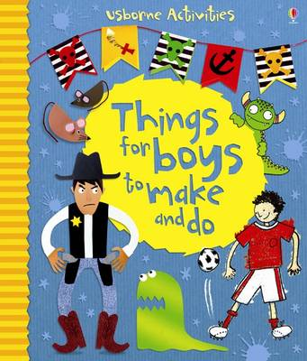 Things for Boys to Make and Do by Emily Bone