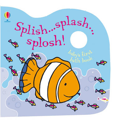 Bath Book: Splish...Splash...Splosh by Rachel Wells
