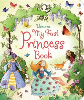 My First Princess Book by Louie Stowell