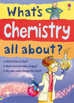 What's Chemistry All About? by Alex Frith, Lisa Gillespie