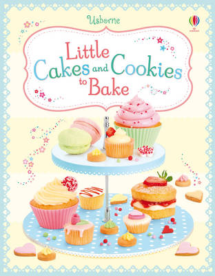 Little Cakes and Cookies to Bake by Abigail Wheatley