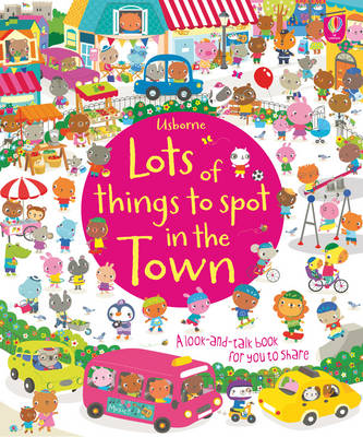 Lots of Things to Spot in the Town by Hazel Maskell