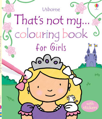 That's Not My... Colouring Book for Girls by Fiona Watt