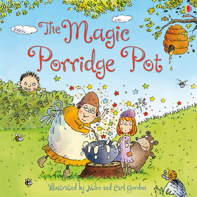 The Magic Porridge Pot by Rosie Dickins