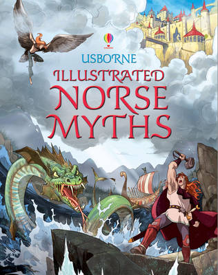 Illustrated Norse Myths by Alex Frith, Louie Stowell