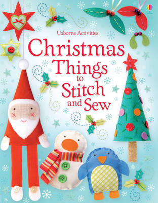 Christmas Things to Stitch and Sew by Fiona Watt