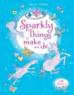 Sparkly Things to Make and Do by Leonie Pratt