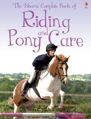 The Usborne Complete Book of Riding & Pony Care by Gill Harvey, Rosie Dickins