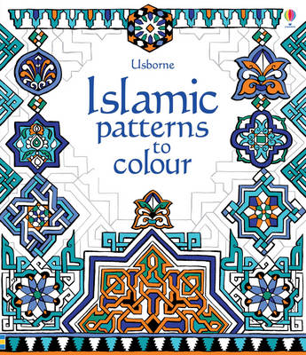 Islamic Patterns to Colour by Struan Reid