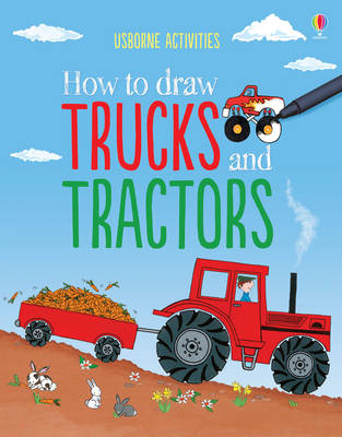 How to Draw Trucks and Tractors by Rebecca Gilpin