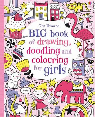 Big Book of Drawing, Doodling & Colouring for Girls by