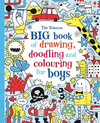 Big Book of Drawing, Doodling & Colouring for Boys by