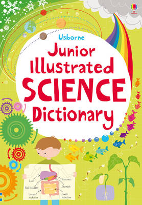 Junior Illustrated Science Dictionary by Lizzie Barber, Sarah Khan