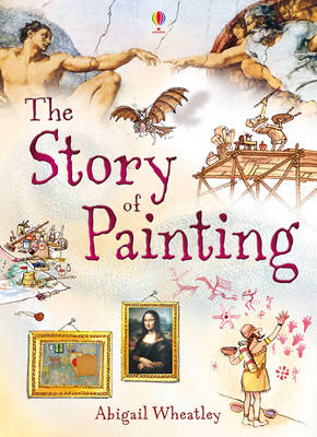 The Story of Painting by Abigail Wheatley