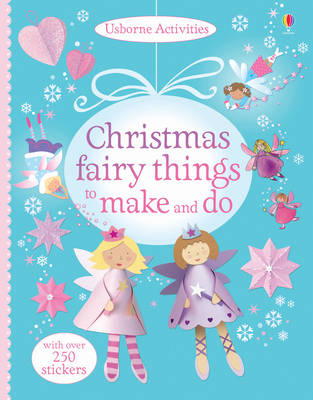 Christmas Fairy Things to Make and Do by Rebecca Gilpin