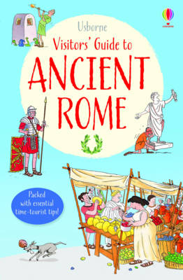 A Visitor's Guide to Ancient Rome by