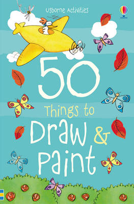 50 Things to Draw and Paint by
