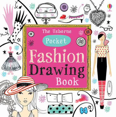 Pocket Fashion Drawing Book by Fiona Watt
