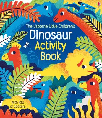 Little Children's Dinosaurs Activity Book by Rebecca Gilpin