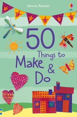 50 Things to Make and Do by