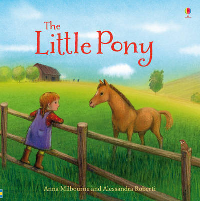 The Little Pony by Anna Milbourne