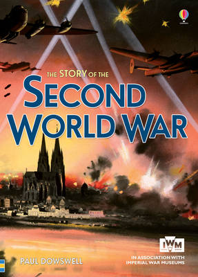 The Story of the Second World War by Paul Dowswell