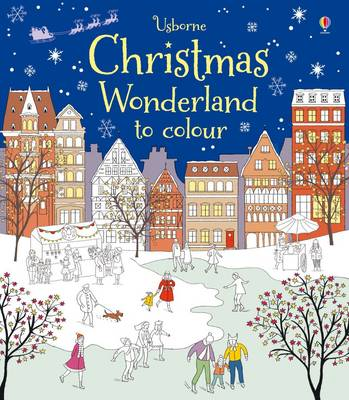 Christmas Wonderland to Colour by Abigail Wheatley
