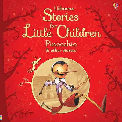 Usborne Stories for Little Children Pinocchio and Other Stories by