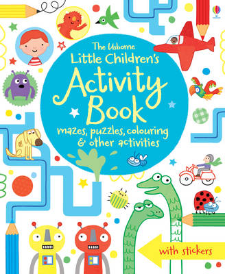 The Usborne Little Children's Activity Book Mazes, Puzzles and Colouring by