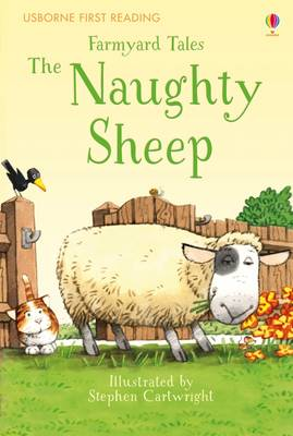 Farmyard Tales the Naughty Sheep by Anna Milbourne, Heather Amery