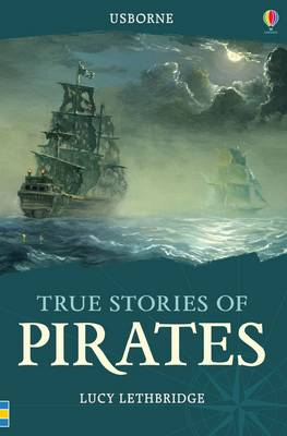 True Stories of Pirates by Lucy Lethbridge