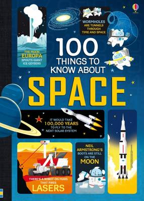100 Things to Know About Space by Alex Frith, Jerome Martin, Alice James