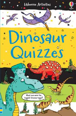 Dinosaur Quizzes by Sarah Khan