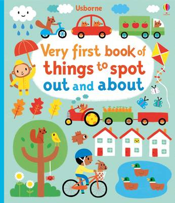 Very First Book of Things to Spot: Out and About by Fiona Watt