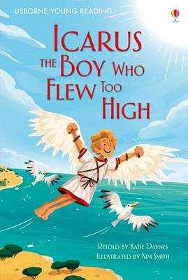 Icarus, the Boy Who Flew Too High by Katie Daynes