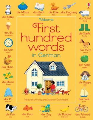 First Hundred Words in German by Heather Amery