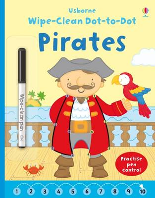 Wipe Clean Dot-to-Dot Pirates by Felicity Brooks